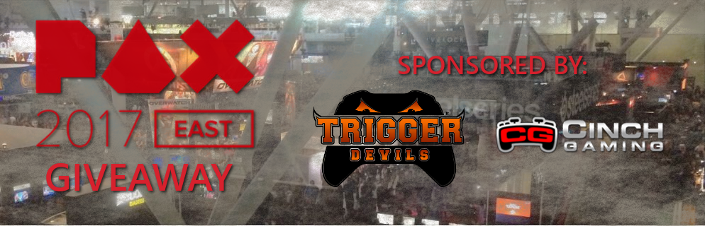 PAX EAST 2017 GIVEAWAY Sponsored By Trigger Devils & Cinch Gaming