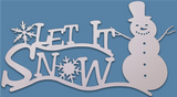 """Let It Snow"" with Snowman and Snowflakes"