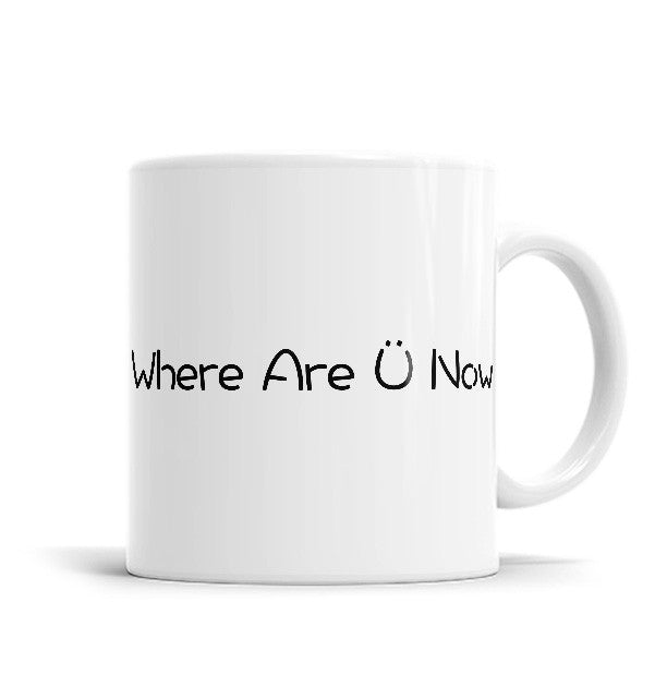 Where Are You Now 11 OZ Ceramic Mug, Mugs - ultykhopdi - Design By Jaron, ultykhopdi.com