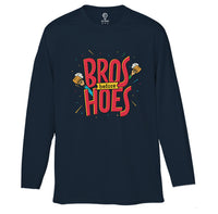 Bros Before Hoes Full Sleeve