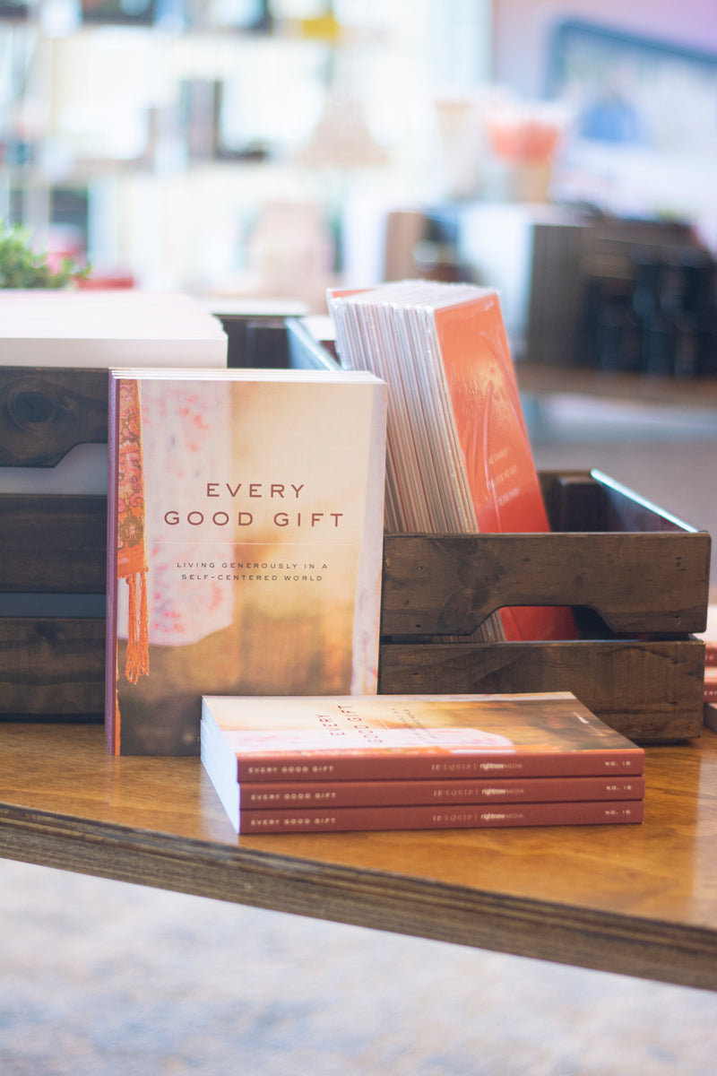 Every Good Gift: Living Generously in a Self-Centered World