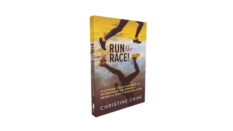 Run the Race!: Discover Your Purpose and Experience the Power of Being on God's Winning Team | Christine Caine