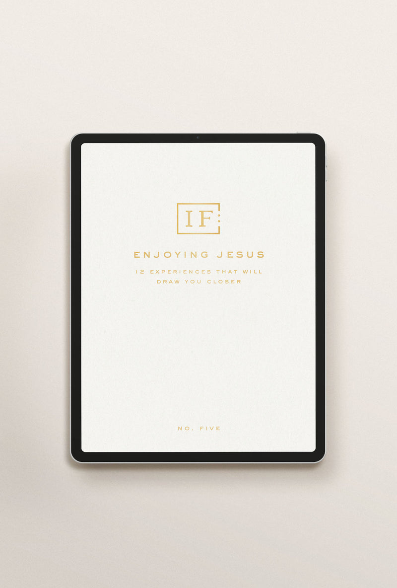 Enjoying Jesus: 12 Experiences that Will Draw You Closer (PDF Download)