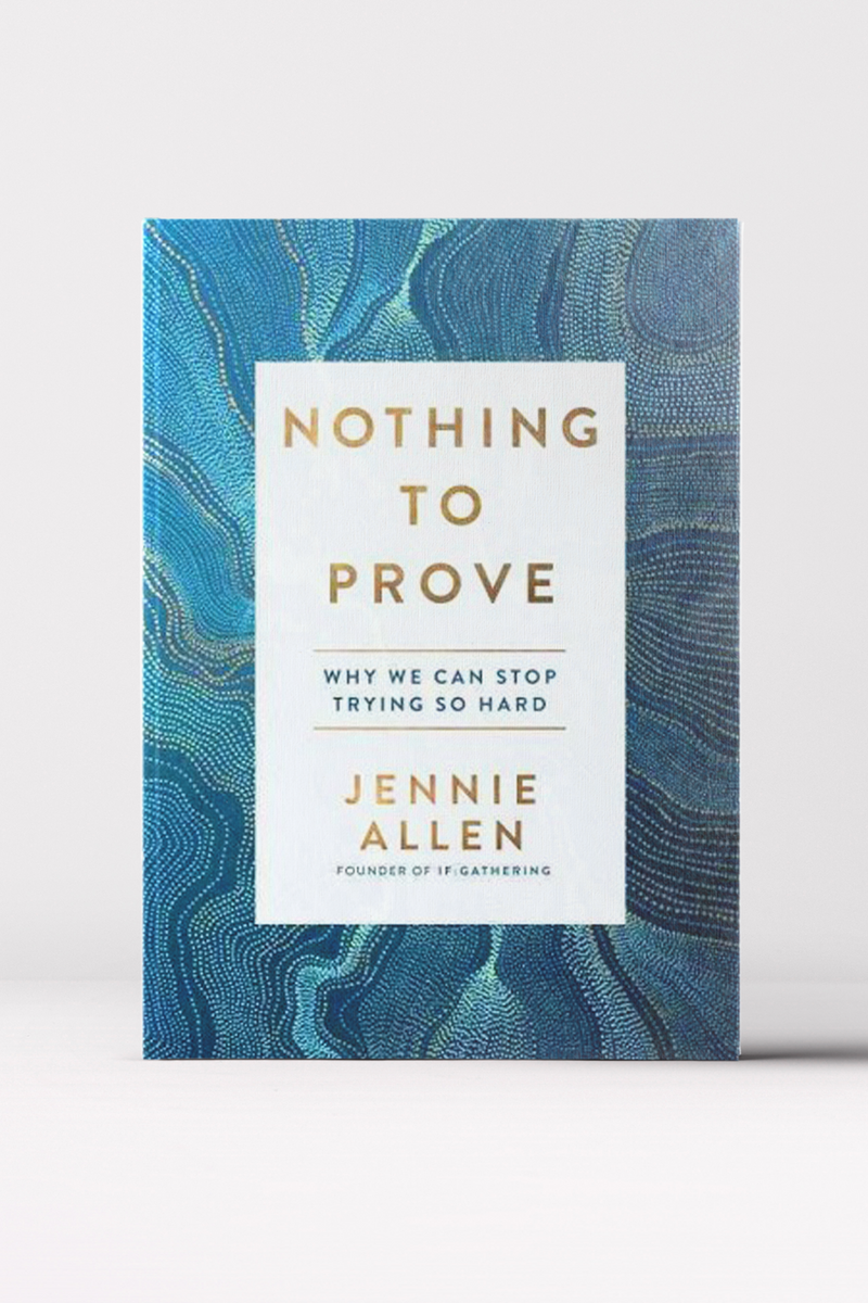 Nothing to Prove | By Jennie Allen (Hardback)