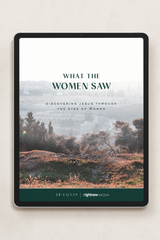 What the Women Saw: Discovering Jesus Through the Eyes of Women (PDF Download)