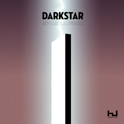 Darkstar, Aidy's Girl Is A Computer
