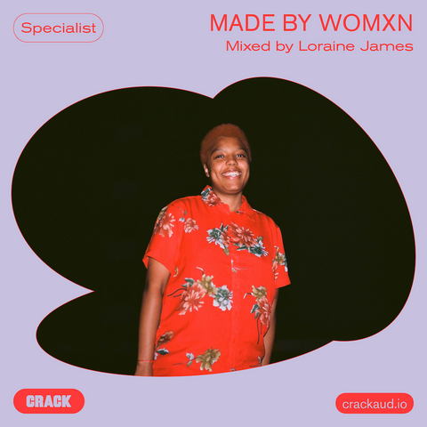 Made By Womxn - Mixed By Loraine James