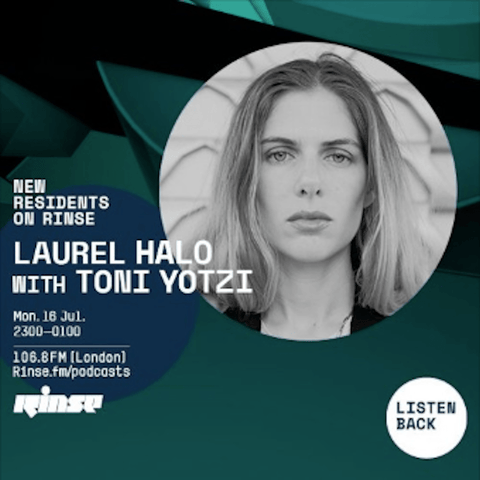 Laurel Halo, Rinse FM Residency w/ Toni Yotzi - 16th July 2018