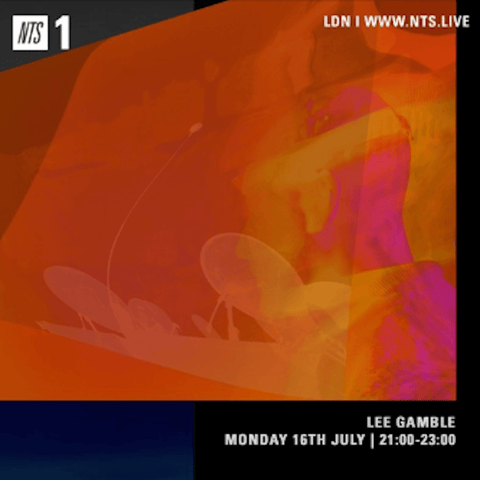 Lee Gamble - NTS Radio (July 2018)