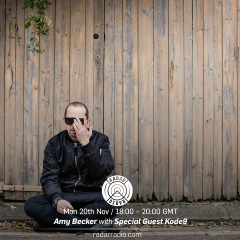 Amy Becker w/ Kode9 - 20th November 2017