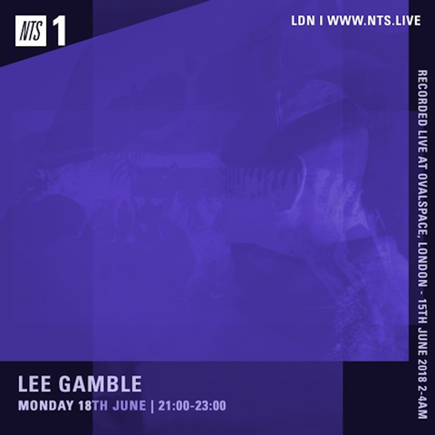 Lee Gamble - Live from Oval Space - June 18'