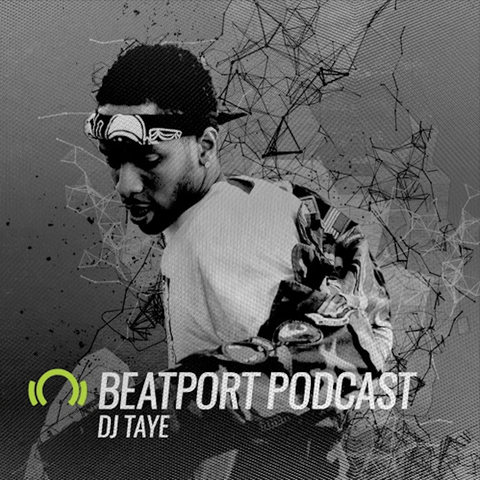 Beatport Podcast by DJ Taye