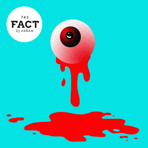 Fact Mix 743: DJ Haram