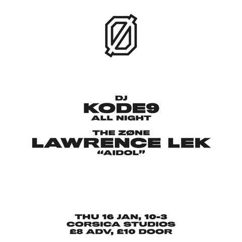 Ø 3rd birthday with Kode9 & Lawrence Lek