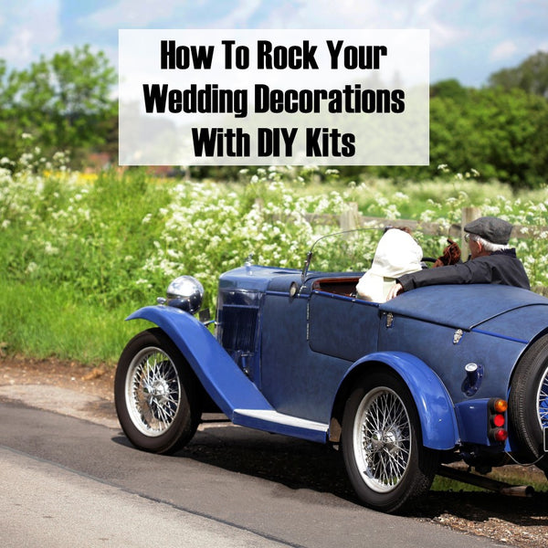 How To Rock Your Wedding Decorations With DIY Kits