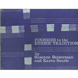 Finishes in the Ethnic Tradition by Suzanne Baizerman & Karen Searle