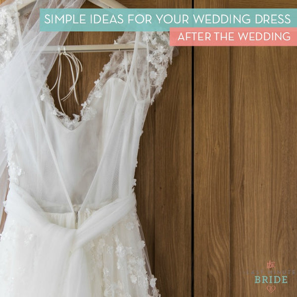 Simple ideas for your wedding dress after your wedding