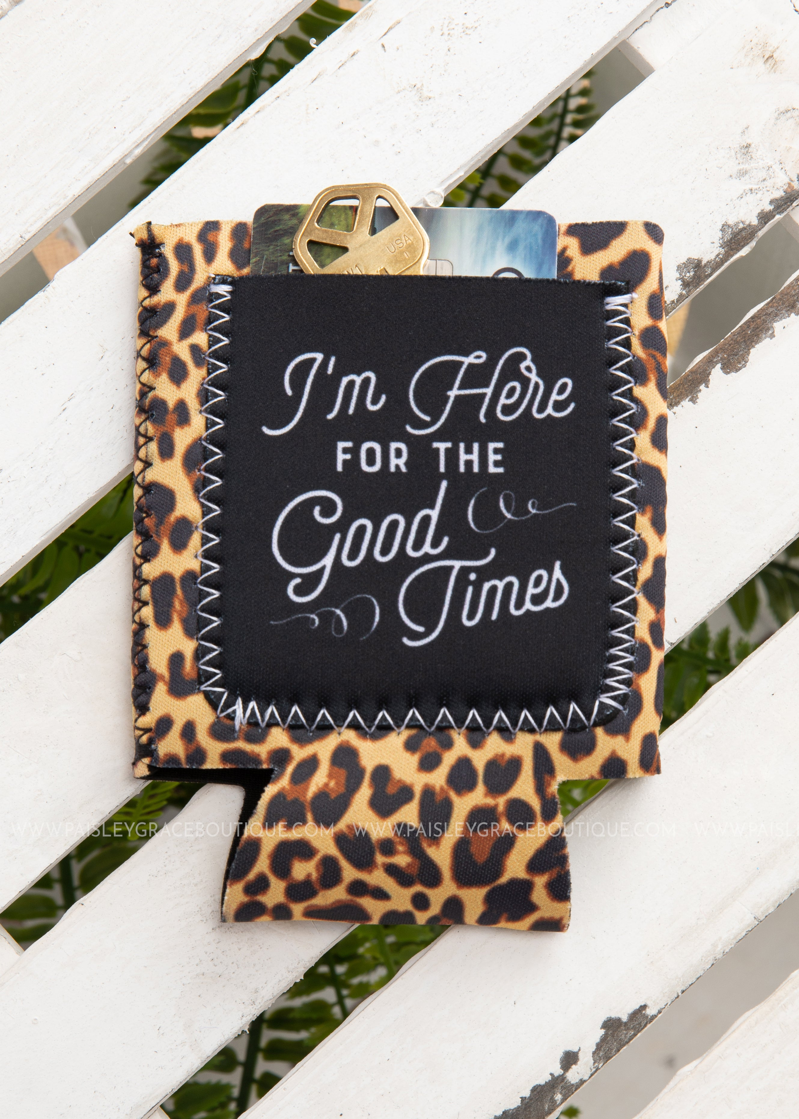 Koozie- I'm Here For The Good Times