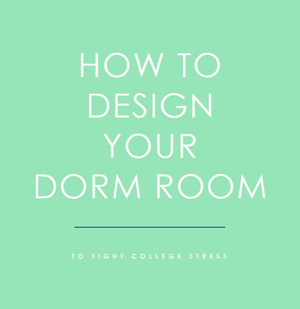 How to Design Your Dorm Room to Fight College Stress