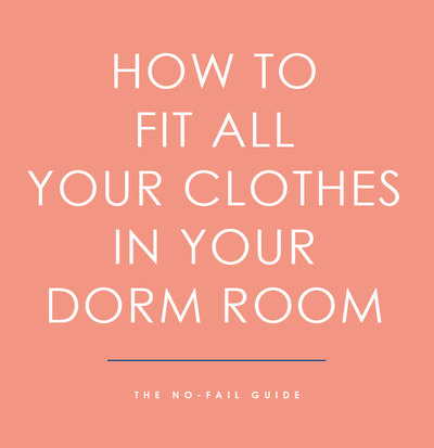 The No-Fail Guide to How to Fit All Your Clothes in your Dorm Room