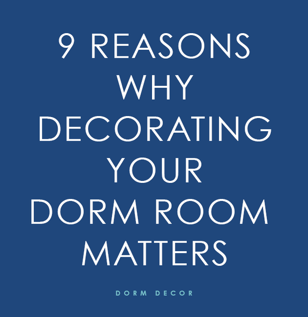 9 Reasons Why Decorating Your Dorm Room Matters