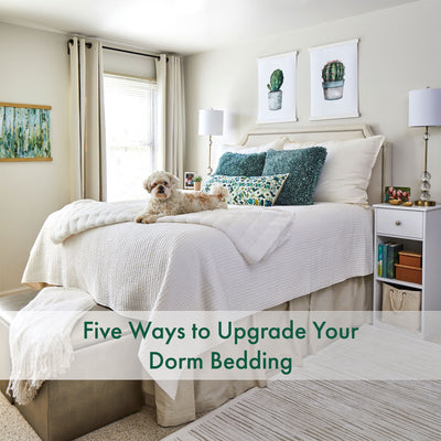 Five Ways to Upgrade Your Dorm Bed