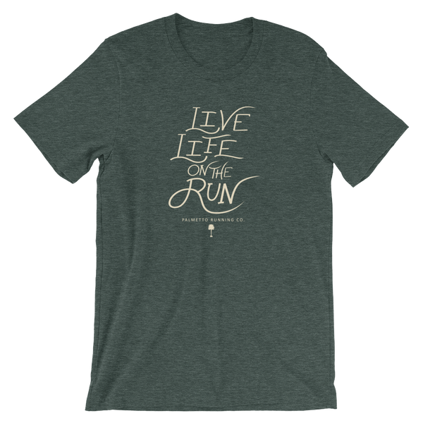 Live Life on the Run - Unisex T-Shirt