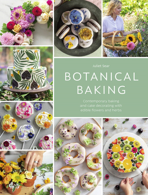 BOTANICAL BAKING BY JULIET SEAR