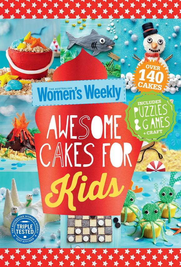 WOMENS WEEKLY AWESOME CAKES FOR KIDS