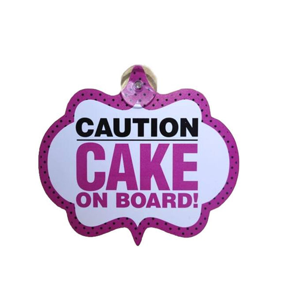 CAUTION CAKE ON BOARD SIGN