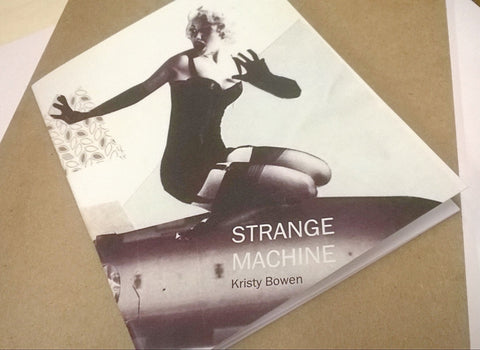 strange machine (limited edition) / Kristy Bowen