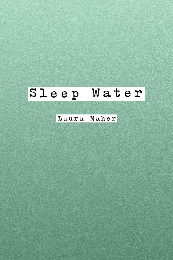 Sleep Water | Laura Maher
