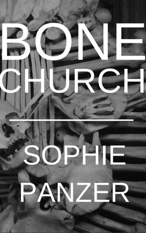 Bone Church |  Sophie Panzer