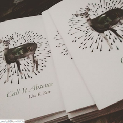 Call it Absence | Lisa K. Kerr