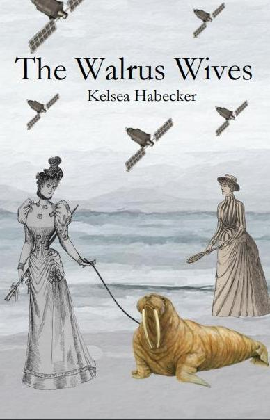 The Walrus Wives |  Kelsea Habecker