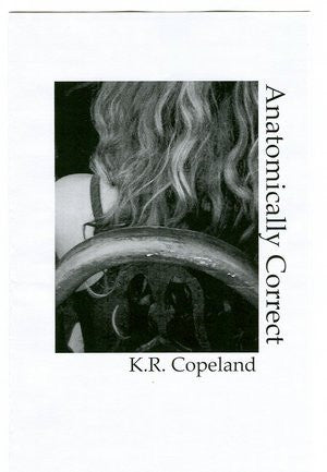 KR Copeland / Anatomically Correct