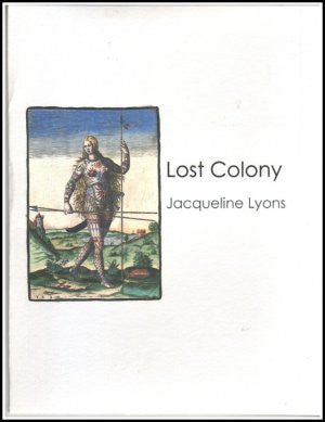 Lost Colony / Jaqueline Lyons