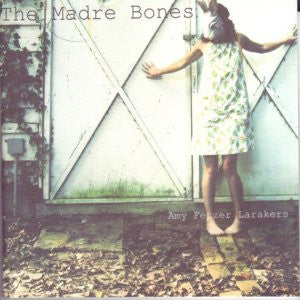 The Madre Bones / Amy Fetzer Larakers