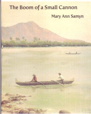 The Boom of A Small Cannon / Mary Ann Samyn