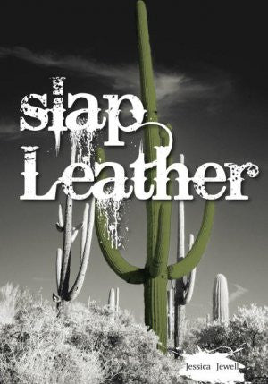 Slap Leather/ Jessica Jewell