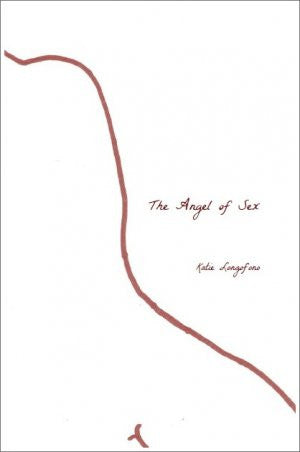 The Angel of Sex / Katie Longofono