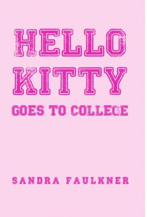 Hello Kitty Goes to College / Sandra Faulkner
