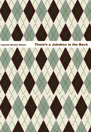 There's a Jukebox in the Back / Lauren Nicole Nixon