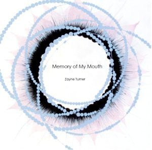 Memory of My Mouth / Zayne Turner