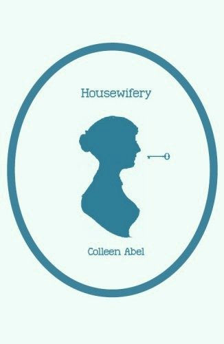 Housewifery / Colleen Abel