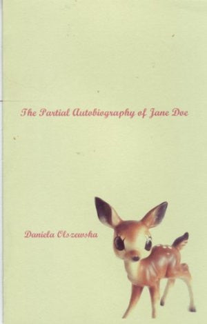 Daniela Olszewska / The Partial Autobiography of Jane Doe