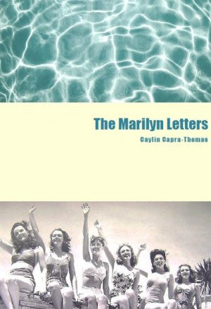 The Marilyn Letters / Caylin Capra-Thomas