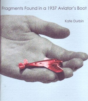 Kate Durbin / Fragments Found in A 1937 Aviator's Boot