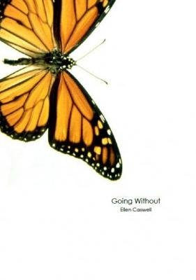 Going Without / Ellen Caswell