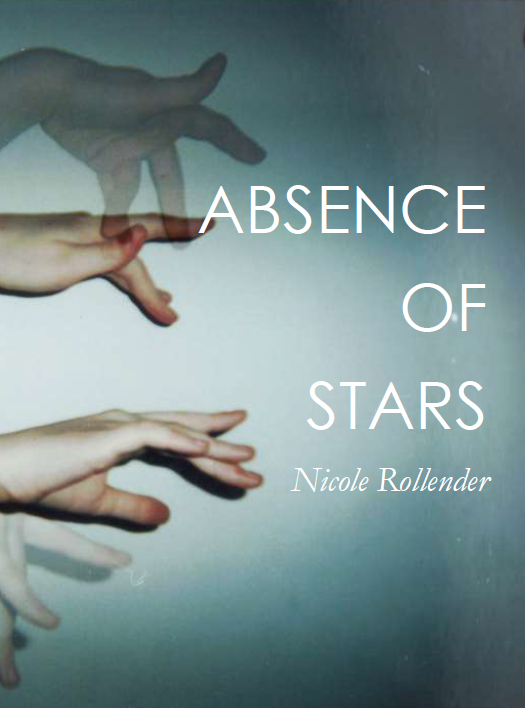 Absence of Stars | Nicole Rollender